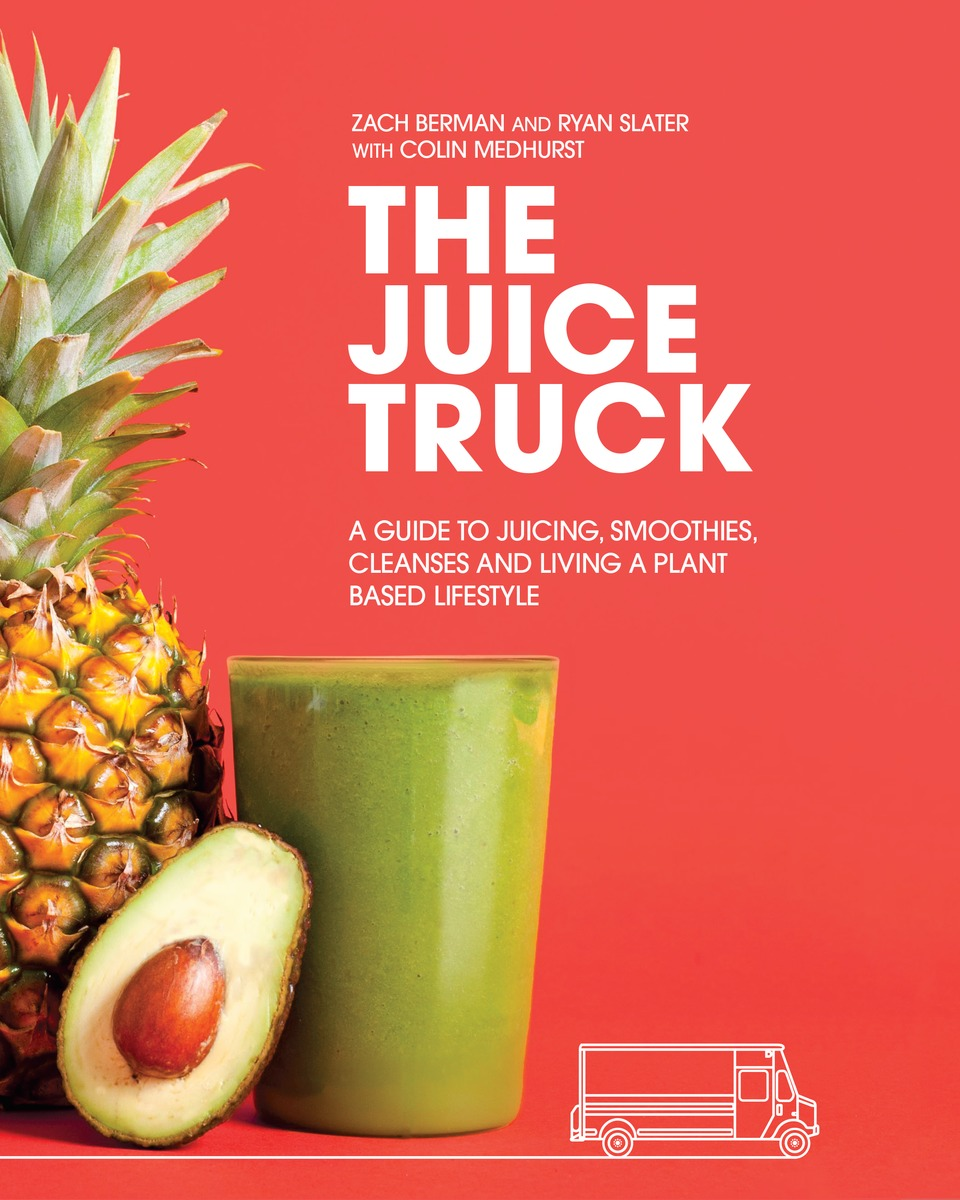 The Juice Truck Recipe Book